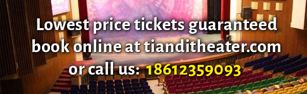 Book Tiandi Theatre Discount Tickets